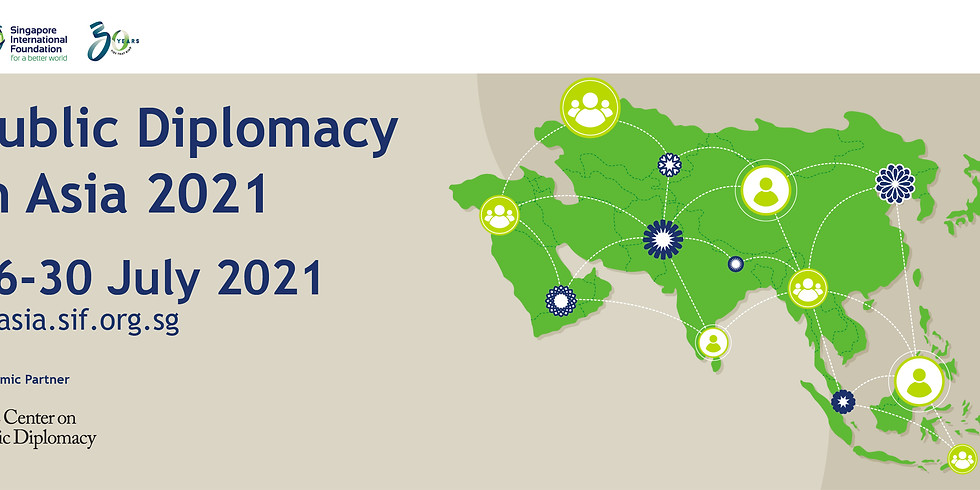 Singapore International Foundation:Public Diplomacy in Asia 2021