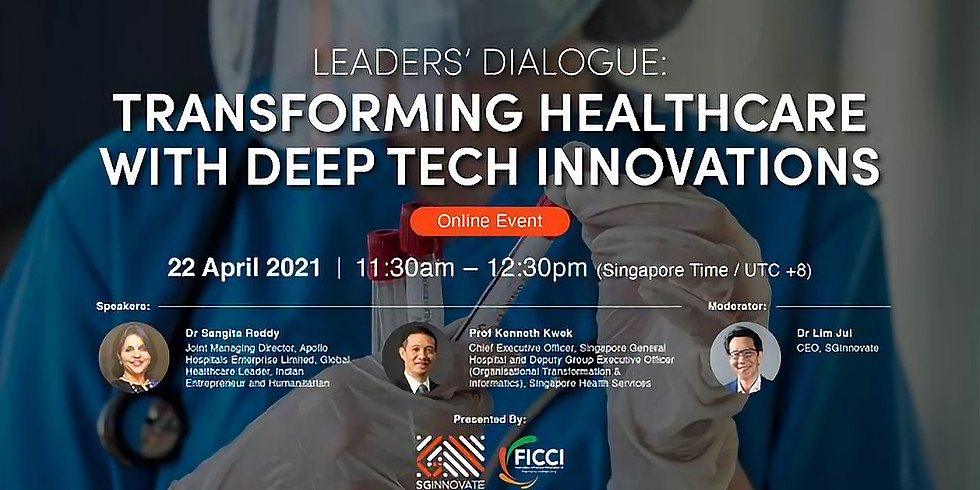 Leaders' Dialogue: Transforming Healthcare with Deep Tech Innovations