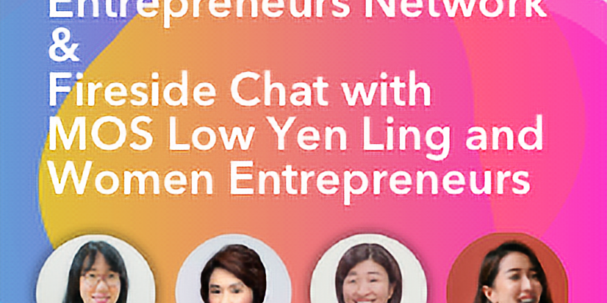 Launch of SBF Singapore Women Entrepreneurs Network & Fireside Chat with MOS Low Yen Ling and Women Entrepreneurs