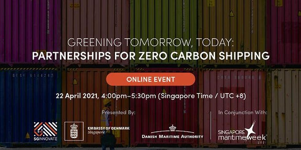 Greening Tomorrow, Today: Partnerships for Zero Carbon Shipping