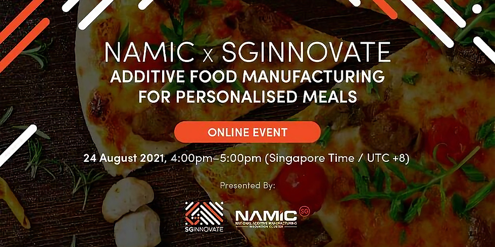 NAMIC x SGInnovate: Additive Food Manufacturing for Personalised Meals