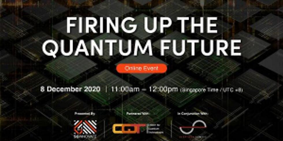 Firing Up the Quantum Future