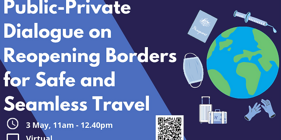 Public-Private Dialogue on Reopening Borders for Safe and Seamless Travel