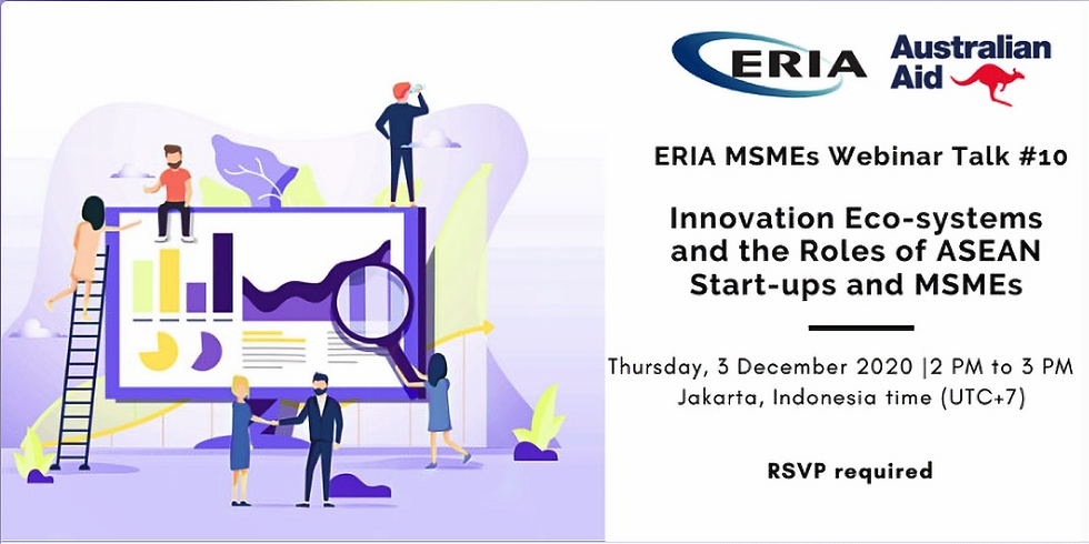 Innovation Eco-systems and the Roles of ASEAN Start-ups and MSMEs