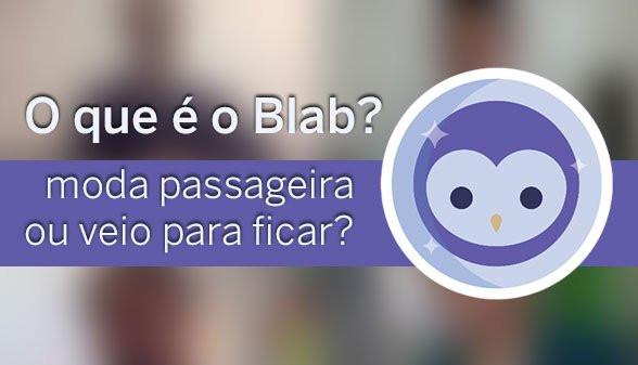 BLAB.. O que é isso?