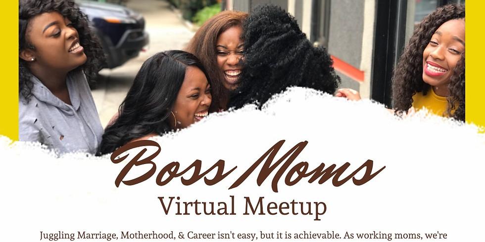 Boss Moms Virtual Meetup