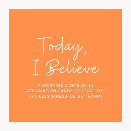 A Working Mom's Daily Affirmations