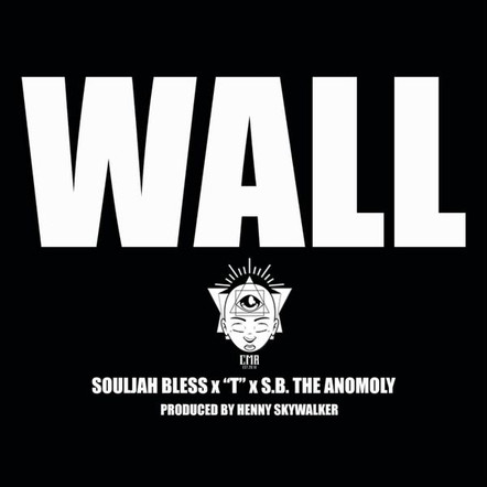 Wall by Souljah Bless, T,  & S.B. The Anomoly