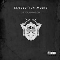 Revolution Music by T-Rexz & Souljah Bless