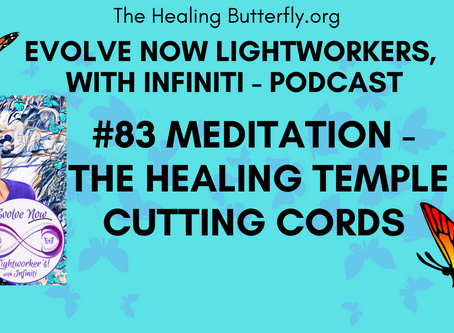 Podcast Ep. 83, Meditation 5.20.2020 - The Healing Temple - The Cord Cutting Energy Detachment