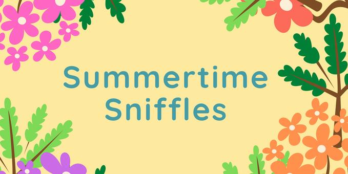 Summertime Sniffles