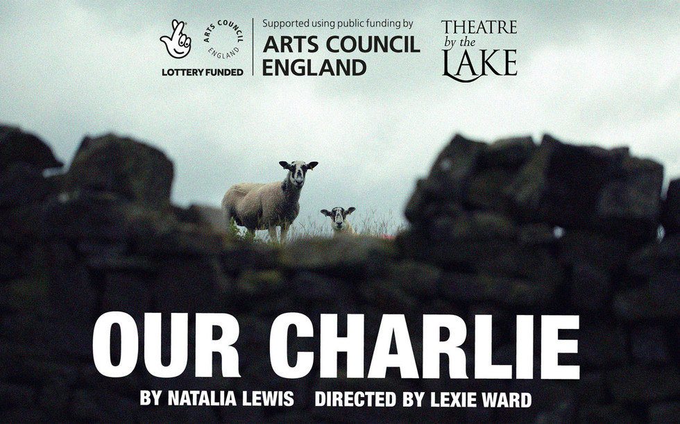 Our Charlie - Theatre by the Lake