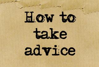 How to take advice