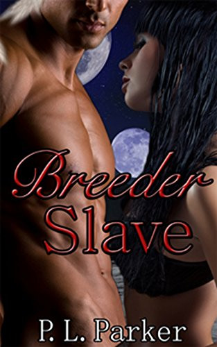 Review: Breeder Slave by P. L. Parker