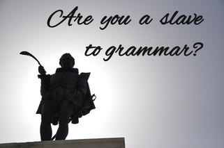 Are you a slave to grammar?