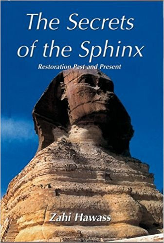 The Secrets of the Sphinx: Restoration Past and Present (English and Arabic Edit