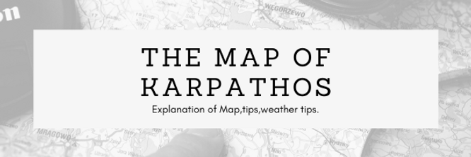 explore the island.Map of Karpathos.Road conditions,restaurants tips,covid 19 policy.