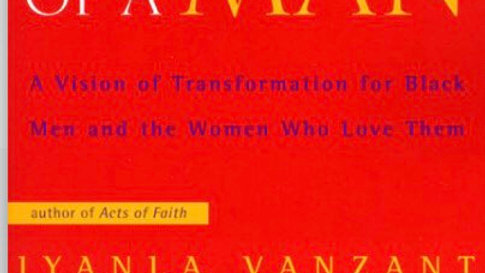 The Spirit of A Man: A Vision of Transformation for Black Men and the Women Who