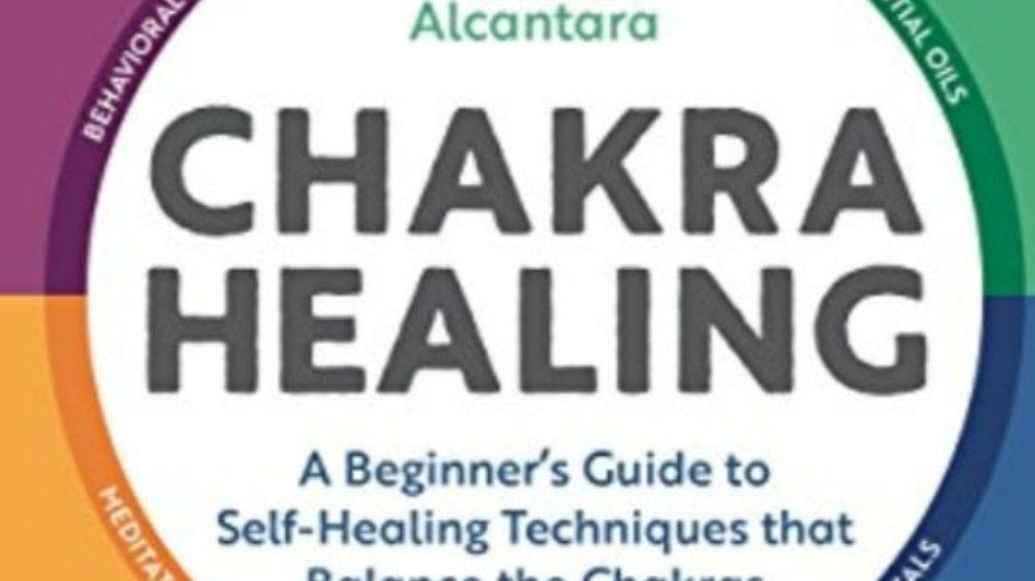 Chakra Healing: A Beginner's Guide