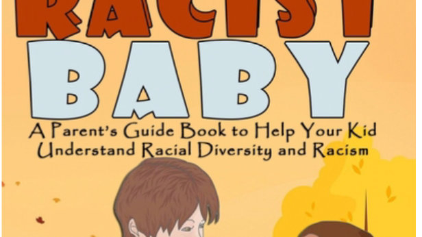 The AntiRacist Baby: A Parent's Guide Book to Help Your Kid Understand Racial Di