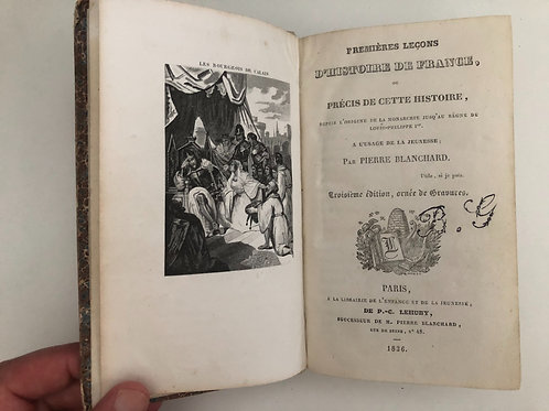 Premières Leçons d'histoire de France [...] par Pierre Blanchard (rare ed. 1836)