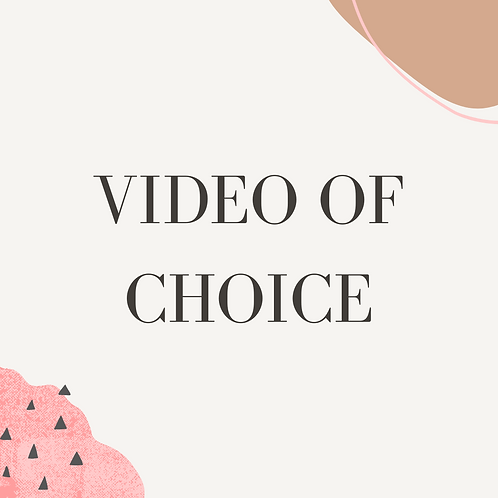 Video of Choice
