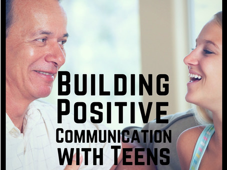 Building Positive Communication with Teens