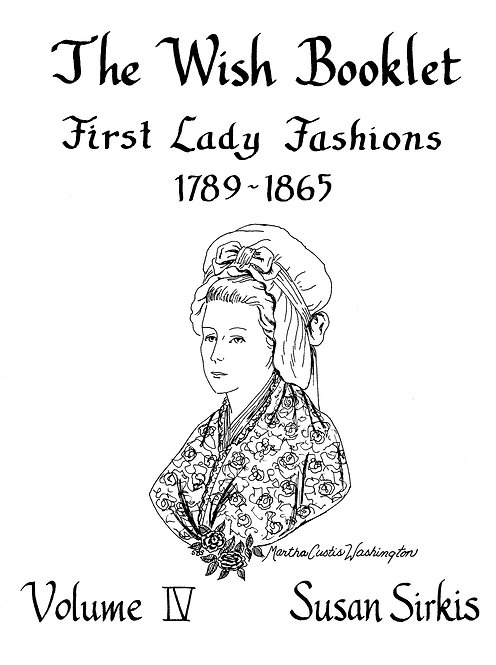 Volume 4: First Lady Fashions 1789-1865