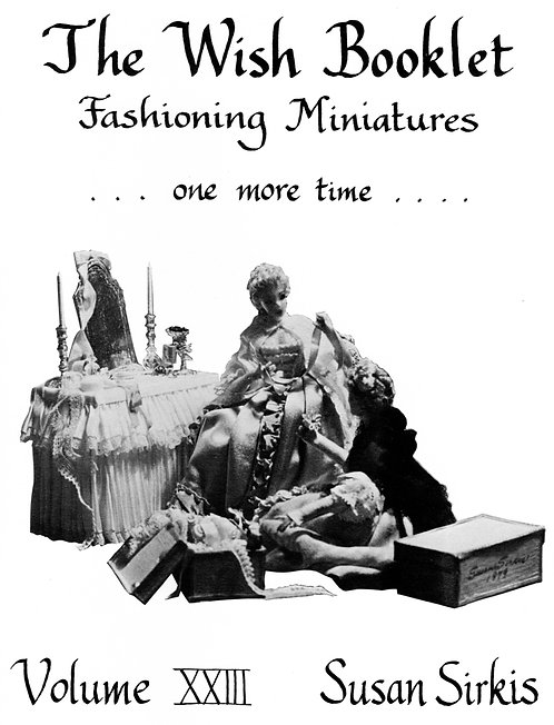 Volume 23: Fashioning Miniatures... One More Time