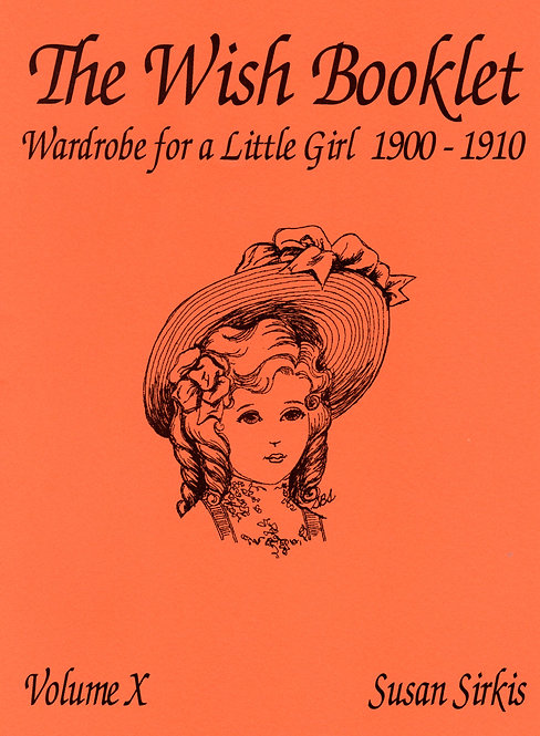 Volume 10: Wardrobe For A Little Girl 1900-1910