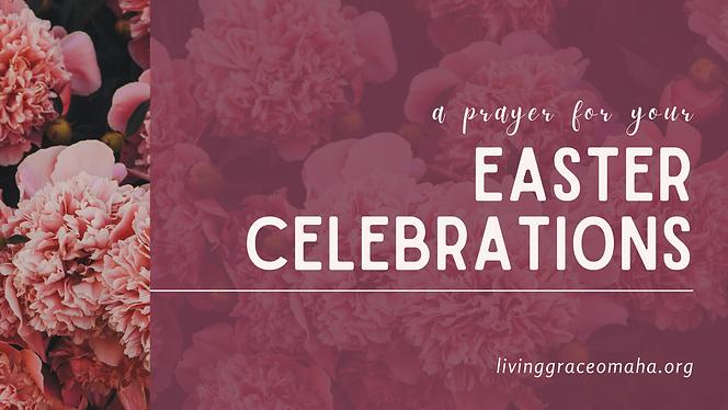 Prayer for Easter Celebrations - Present