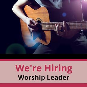 We're Hiring Worship Leader.png