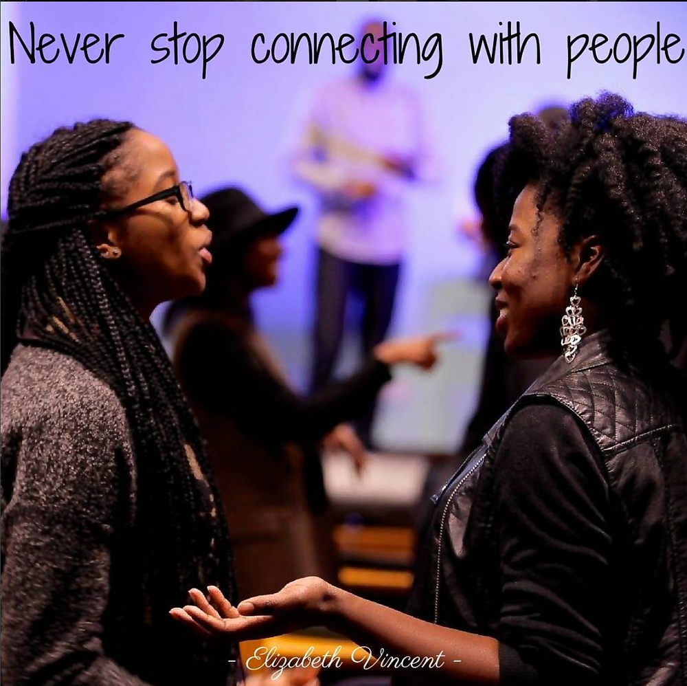 Never stop connecting with people