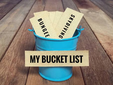 A Bucket List is Something Everyone Should Have. What's on Yours?.....