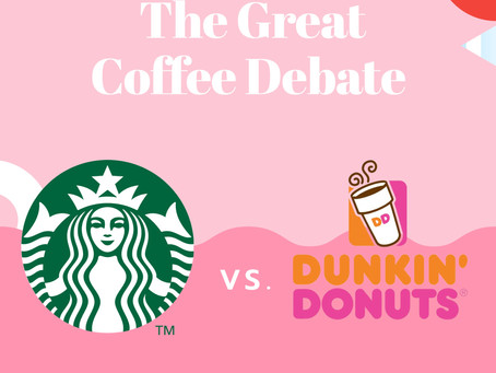 The Great Coffee Debate: Starbucks or Dunkin'?