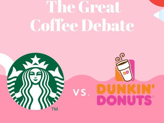 The Great Coffee Debate: Starbucks or Dunkin'?