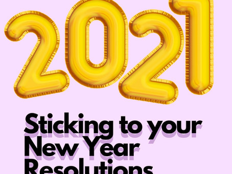 New Year, New You? Sticking with your 2021 Resolutions