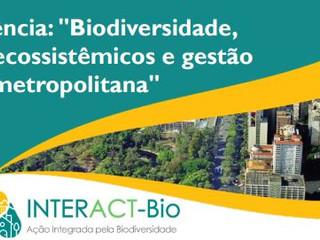 Conferências sobre biodiversidade, serviços ecossistêmicos e gestão metropolitana