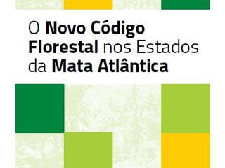 Relatório traz dados sobre Novo Código Florestal nos Estados da Mata Atlântica