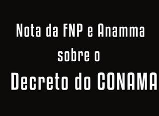 Nota da FNP e ANAMMA sobre o Decreto do CONAMA
