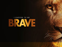I Choose to Be Brave - Free Sermon Series Graphic