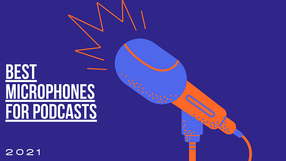 "Graphic that says ""Best microphones for podcasts"""