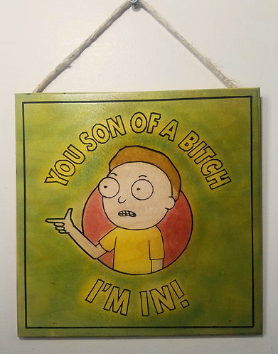"Rick and Morty - Im In 9""x9"" Wood Carved Sign"