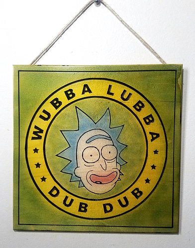 """Rick and Morty - Wubba Lubba Dub Dub 9""""x9"""" Wood Carved Sign"""