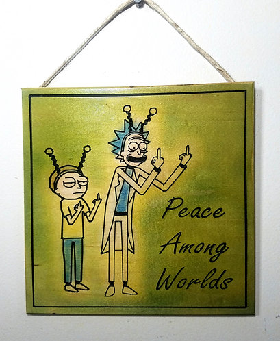 "Rick and Morty - Peace Among Worlds 9""x9"" Wood Carved Sign"