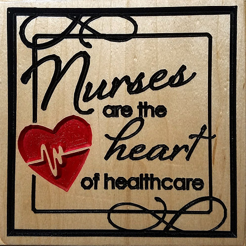 "Nurses are the Heart of Healthcare 9""x9"" Wood Carved Sign"