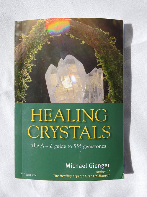 Book: Healing Crystals, the A-Z guide to 555 gemstones, by Michael Gienger