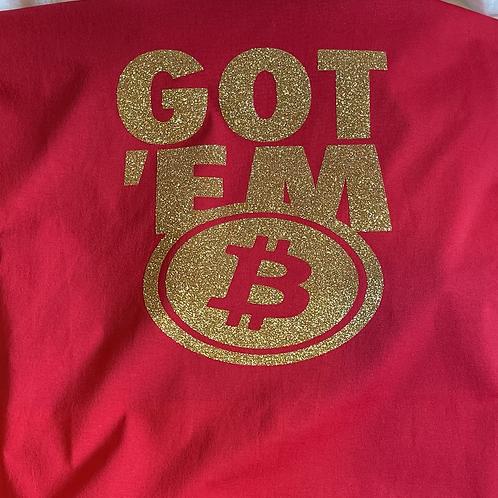 Got 'em Bitcoin