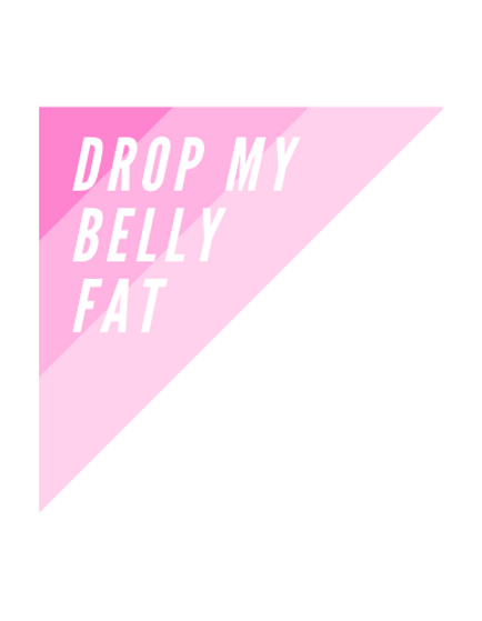 DROP MY BELLY FAT.png