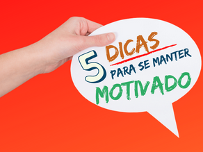 5 DICAS PARA SE MANTER MOTIVADO NESSA QUARENTENA!